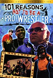 101 Reasons Not to Be a Pro Wrestler Poster