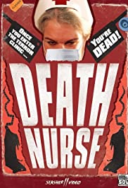 Death Nurse (1987) Poster - Movie Forum, Cast, Reviews