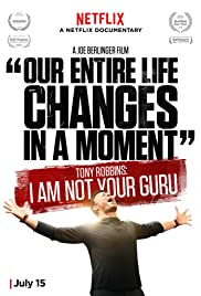 Tony Robbins: I Am Not Your Guru (2016) Poster - Movie Forum, Cast, Reviews