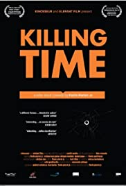 Killing Time (2012) Poster - Movie Forum, Cast, Reviews