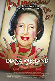 Diana Vreeland: The Eye Has to Travel (2011) Poster - Movie Forum, Cast, Reviews