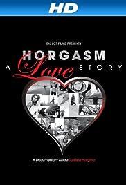 Horgasm: A Love Story(2012) Poster - Movie Forum, Cast, Reviews