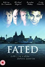 Fated (2006) Poster - Movie Forum, Cast, Reviews