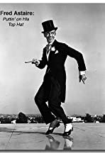 Fred Astaire: Puttin' on His Top Hat