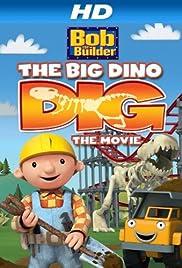 Bob the Builder: Big Dino Dig Poster