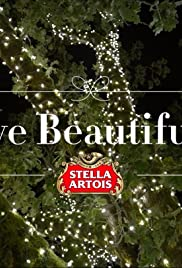 Stella Artois: Give Beautifully (2014) Poster - Movie Forum, Cast, Reviews