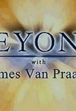 Beyond with James Van Praagh