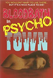 Bloodbath in Psycho Town (1989) Poster - Movie Forum, Cast, Reviews
