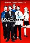 """""""The Inbetweeners"""""""