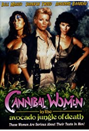 Watch Movie Cannibal Women in the Avocado Jungle of Death (1989)
