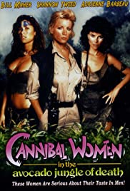 Cannibal Women in the Avocado Jungle of Death (1989) Poster - Movie Forum, Cast, Reviews