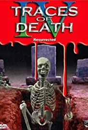 Traces of Death IV: Resurrected (1996) Poster - Movie Forum, Cast, Reviews