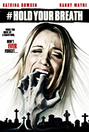 Hold Your Breath (2012) Poster - Movie Forum, Cast, Reviews