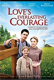 Love's Everlasting Courage (2011) Poster - Movie Forum, Cast, Reviews