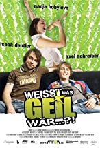 Primary image for Weißt was geil wär...?!