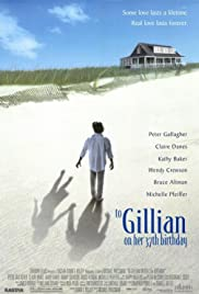 To Gillian on Her 37th Birthday(1996) Poster - Movie Forum, Cast, Reviews