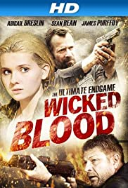Wicked Blood(2014) Poster - Movie Forum, Cast, Reviews