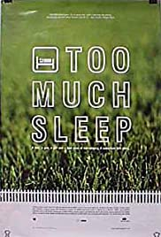 Too Much Sleep (1997) Poster - Movie Forum, Cast, Reviews