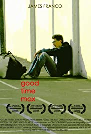 Good Time Max (2007) Poster - Movie Forum, Cast, Reviews