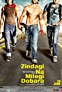 Zindagi Na Milegi Dobara (2011) Poster