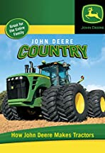 John Deere Country: How John Deere Makes Tractors