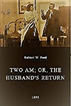 Image of Two AM; or, The Husband's Return