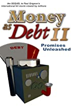 Image of Money as Debt II: Promises Unleashed
