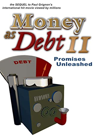 Money as Debt II: Promises Unleashed (2009)