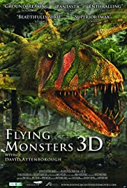 Flying Monsters 3D with David Attenborough (2011) Poster - Movie Forum, Cast, Reviews