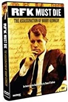 Image of RFK Must Die: The Assassination of Bobby Kennedy