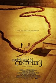 The Human Centipede III (Final Sequence) (2015) Poster - Movie Forum, Cast, Reviews