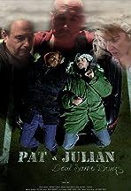 Pat & Julian Deal Some Drugs
