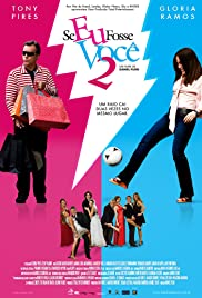 Se Eu Fosse Você 2 (2009) Poster - Movie Forum, Cast, Reviews