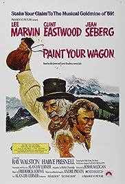 Paint Your Wagon(1969) Poster - Movie Forum, Cast, Reviews