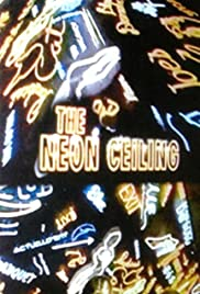 The Neon Ceiling (1971) Poster - Movie Forum, Cast, Reviews