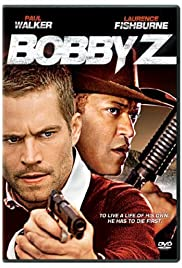 The Death and Life of Bobby Z (2007) Poster - Movie Forum, Cast, Reviews