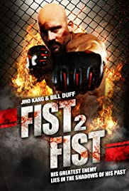 Fist 2 Fist (2011) Poster - Movie Forum, Cast, Reviews