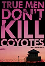 Primary image for True Men Don't Kill Coyotes