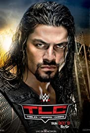 WWE TLC Tables, Ladders & Chairs (2015) Poster - Movie Forum, Cast, Reviews