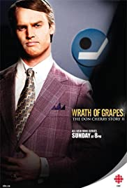 Wrath of Grapes: The Don Cherry Story II Poster - TV Show Forum, Cast, Reviews