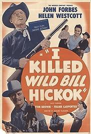 I Killed Wild Bill Hickok(1956) Poster - Movie Forum, Cast, Reviews
