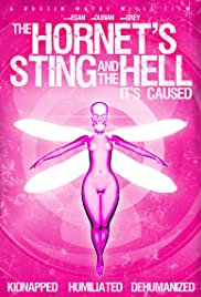 The Hornet's Sting and the Hell It's Caused (2014) Poster - Movie Forum, Cast, Reviews