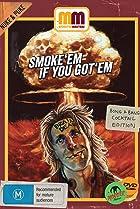 Image of Smoke 'Em If You Got 'Em