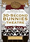 """30-Second Bunny Theatre"""