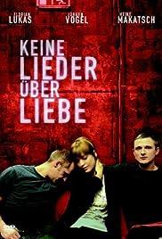 Keine Lieder über Liebe(2005) Poster - Movie Forum, Cast, Reviews