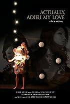 Actually, Adieu My Love (2008) Poster