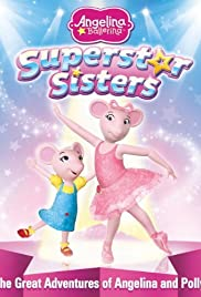 Angelina Ballerina: Superstar Sisters Poster