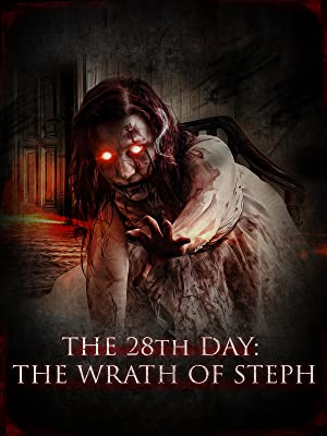 The 28th Day: The Wrath of Steph (2013)