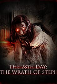 The 28th Day: The Wrath of Steph Poster