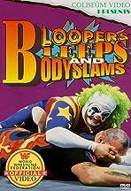 Bloopers, Bleeps and Bodyslams